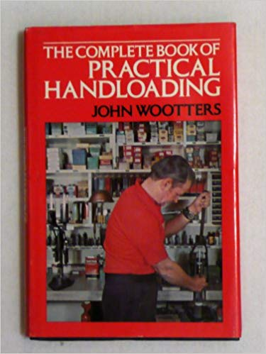 The Complete Book of Practical Handloading